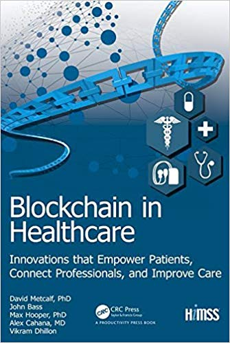 Blockchain in healthcare : innovations that empower patients, connect professionals and improve care 책표지