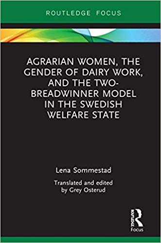 Agrarian women, the gender of dairy work, and the two-breadwinner model in the Swedish welfare state 책표지