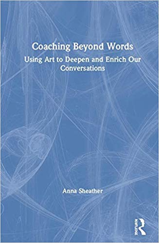 Coaching beyond words : using art to deepen and enrich our conversations 책표지