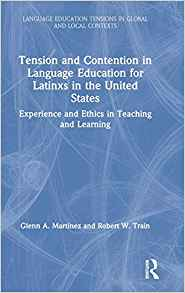 Tension and contention in language education for Latinxs in the United States : experience and ethics in teaching and learning 책표지