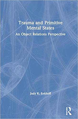 Trauma and primitive mental states : an object relations perspective 책표지