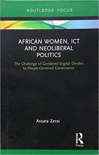 African women, ICT and neoliberal politics : the challenge of gendered digital divides to people-centered governance 책표지