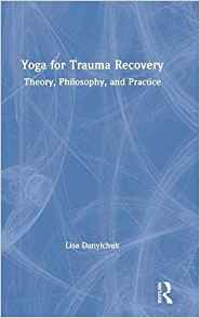 Yoga for trauma recovery : theory, philosophy and practice 책표지