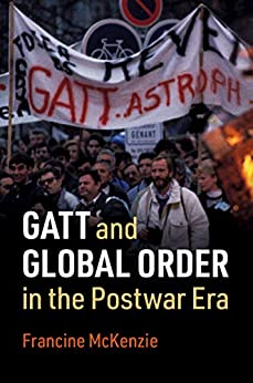 GATT and global order in the postwar era 책 표지