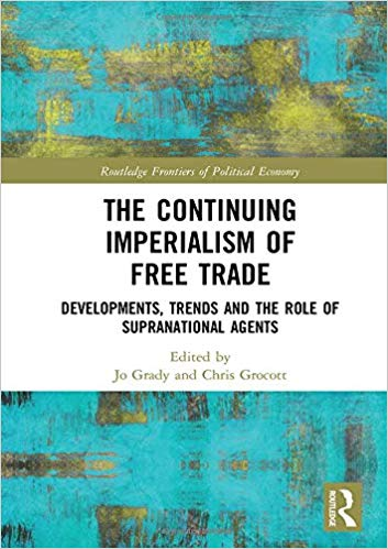 (The) continuing imperialism of free trade developments, trends and the role of supranational agents 책표지